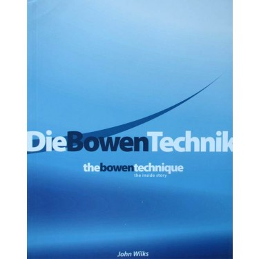 Die Bowen Technik – the inside story